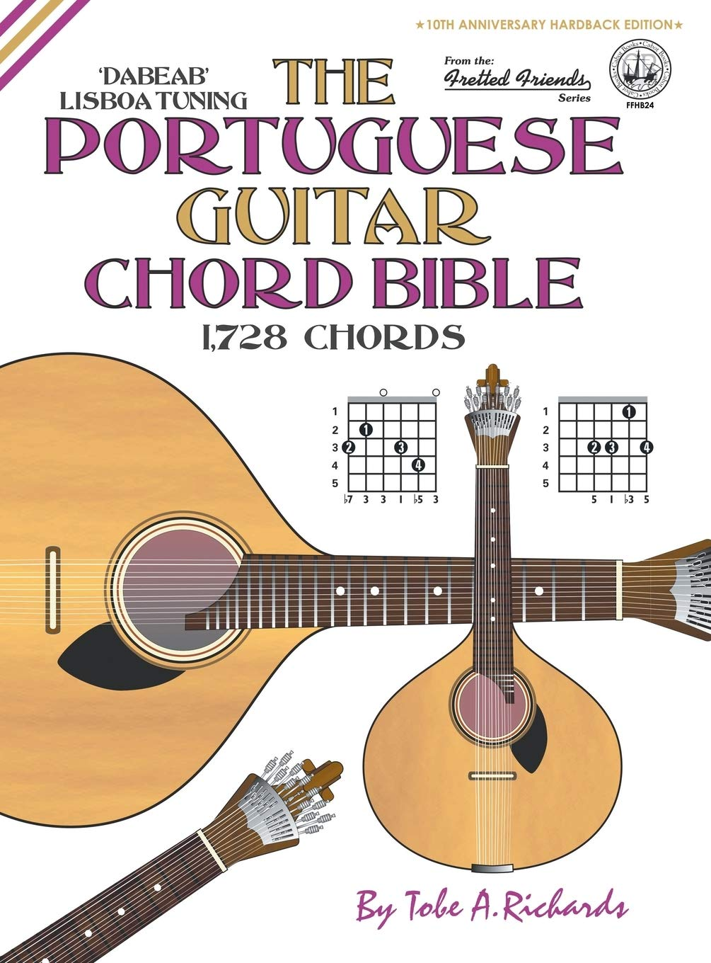 The Portuguese Guitar Chord Bible: Lisboa Tuning 1,728 Chords ...