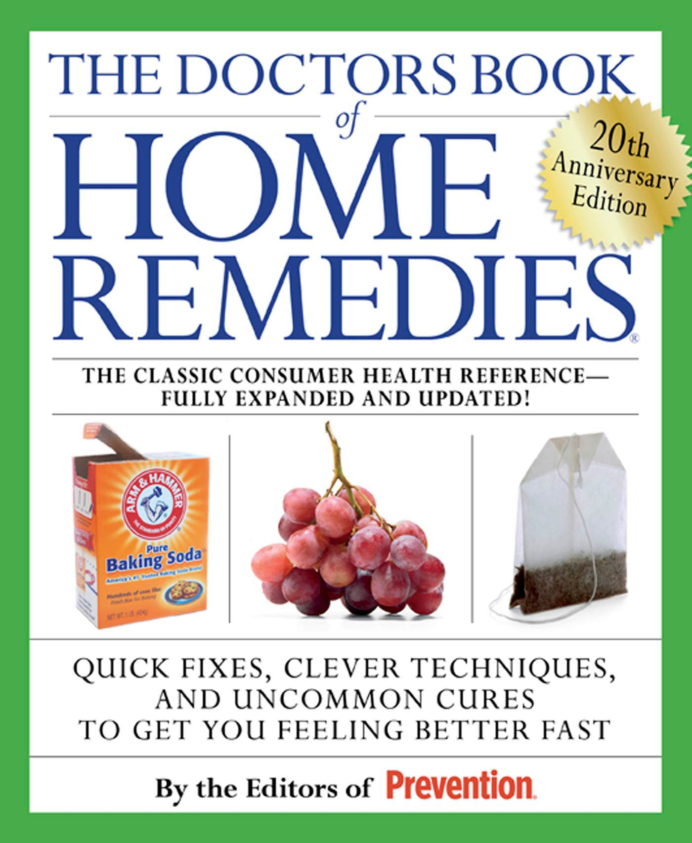 The Doctors Book of Home Remedies: Quick Fixes, Clever Techniques, and Uncommon Cures to Get You Feeling Better Fast Paperback – March 2, 2010 Prevention Magazine Editors Rodale Books 1605298662 Alternative Therapies