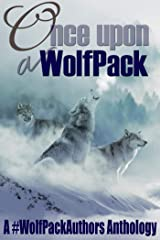 Once Upon a WolfPack: A #WolfPackAuthors Anthology Kindle Edition