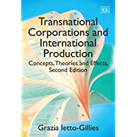 Transnational Corporations and International Production: Concepts, Theories and Effects: Concepts, Theories and Effects, Second Edition