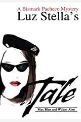 Luz Stella's Tale: A Bismark Pacheco Mystery Kindle Edition