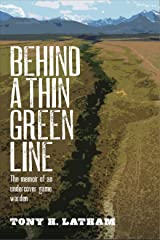 Behind a Thin Green Line: The Memoir of an Undercover Game Warden Kindle Edition