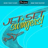 Ultra-Lounge: Jet Set Swingers!