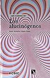 LOS ALUCINÓGENOS (¿Qué sabemos de?)