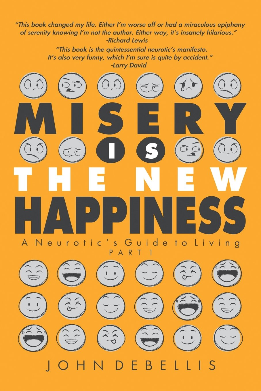 Misery Is the New Happiness: The Neurotic's Guide to Living - Book 1  Paperback – May 15, 2018