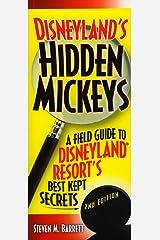 Disneyland's Hidden Mickeys: A Field Guide to Disneyland Resort's Best-Kept Secrets, 2nd Edition Paperback