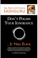 Don't Polish Your Ignorance...It May Shine Kindle Edition