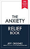 The Anxiety Relief Book: 10 Natural Ways To End Anxiety