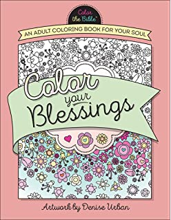 Color Your Blessings An Adult Coloring Book For Soul The Bible