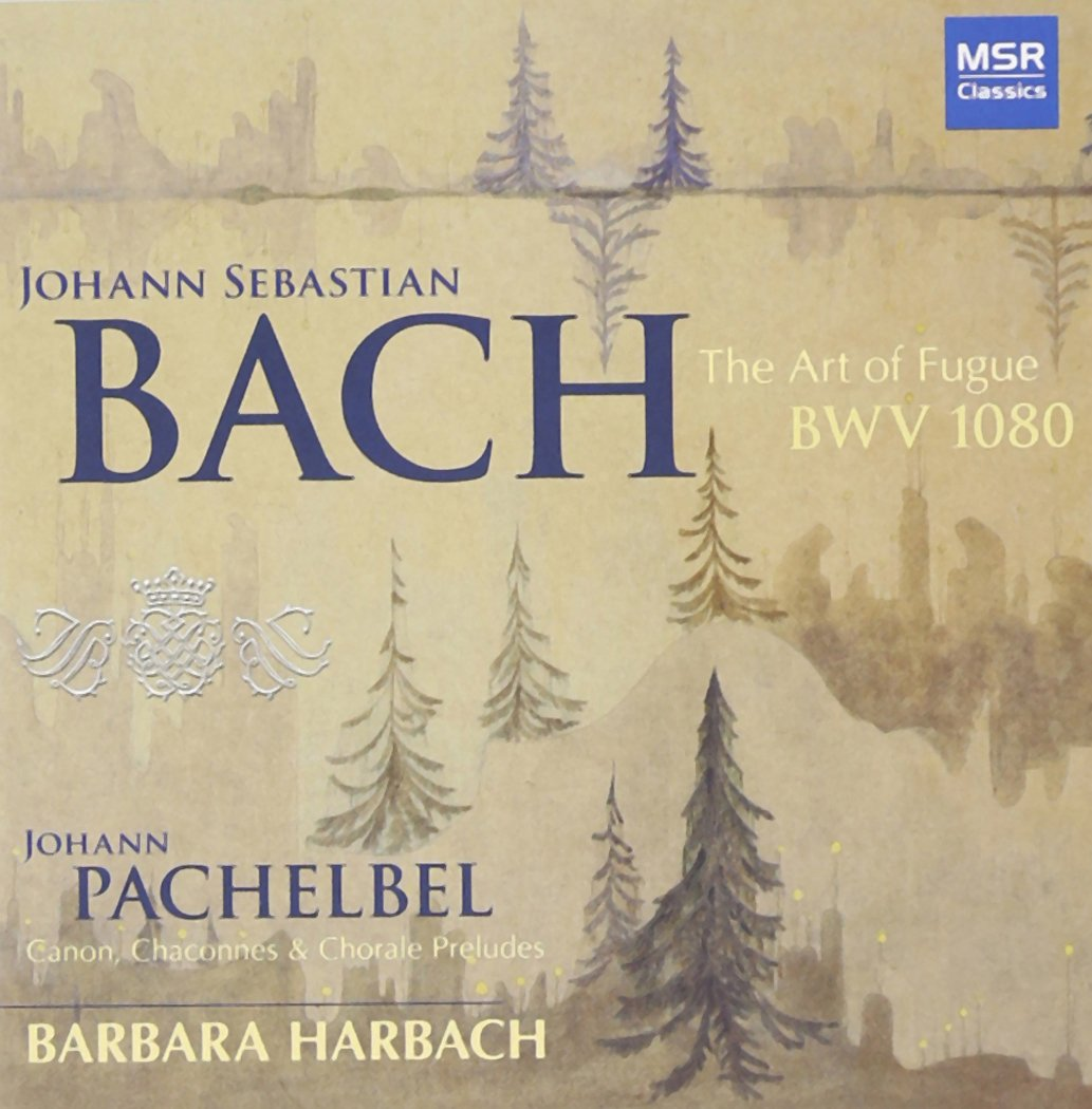 J.S. Bach: The Art of Fugue BWV 1080, Komm Süsser Tod BWV 478; Pachelbel: Canon in D (arr. Wolff), Chaconne in F, Chaconne in D, Chorale Preludes [Fisk Organ] by Msr Classics