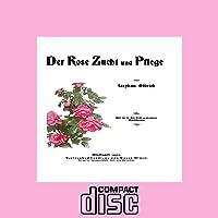 Rosenzucht Rosen züchten Der Rose Zucht und Pflege als PDF CD Garten Blumen