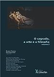 O sagrado, a arte e a filosofia - volume II