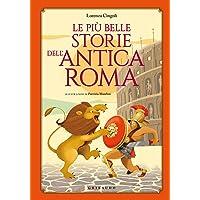 Le più belle storie dell'antica Roma (Storie per sognare)