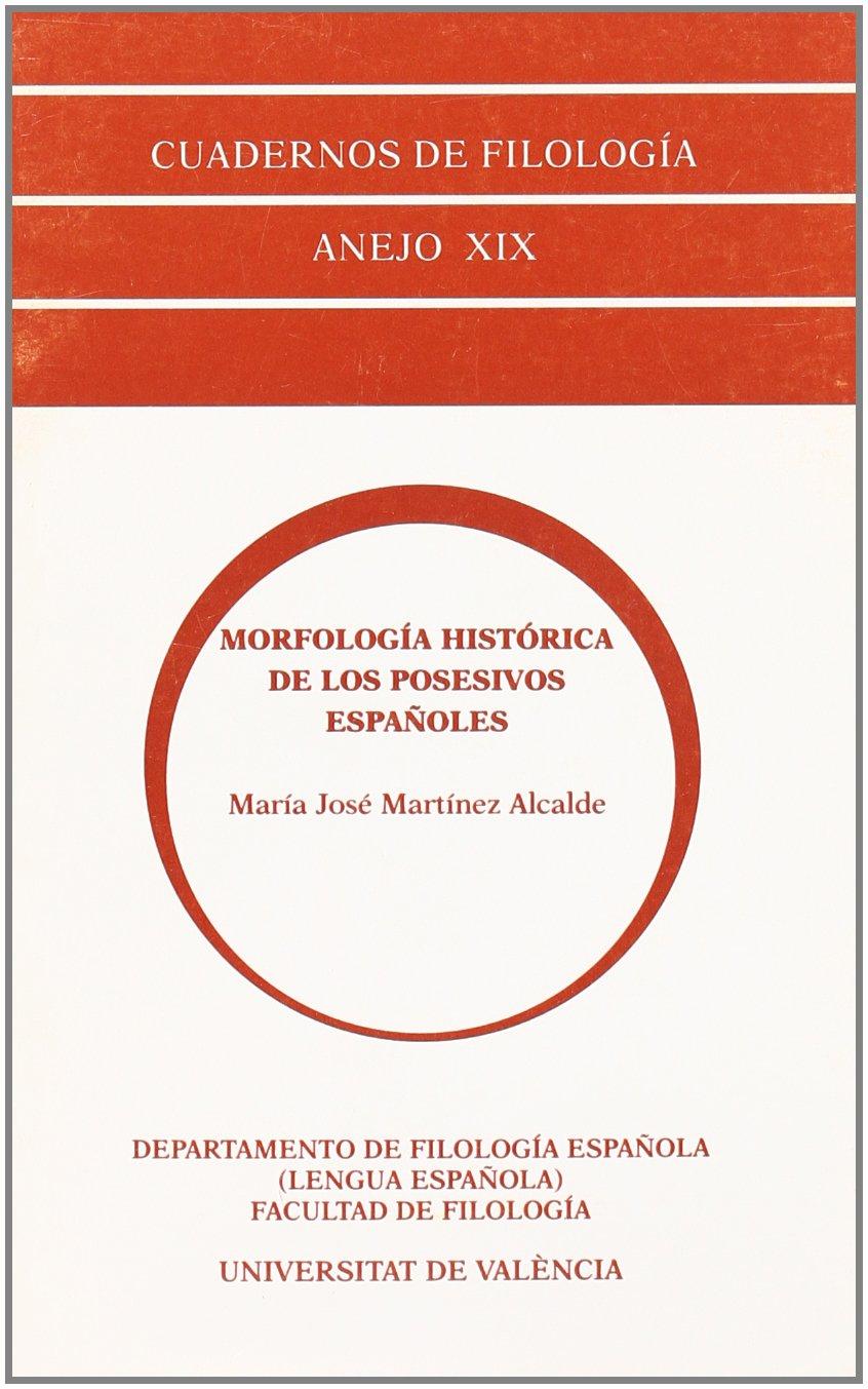 morfologia historica de los posesivos espanoles anejo no 19 de la