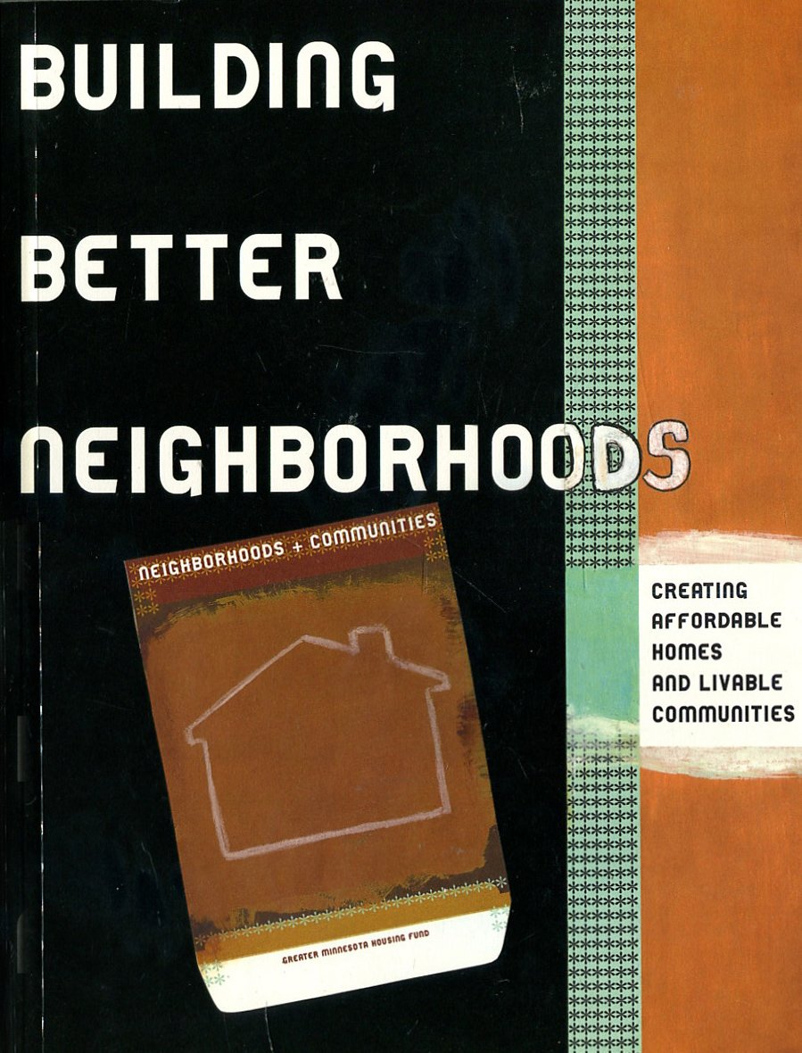 Building better neighborhoods: Creating affordable homes and livable communities : a collaborative project PDF