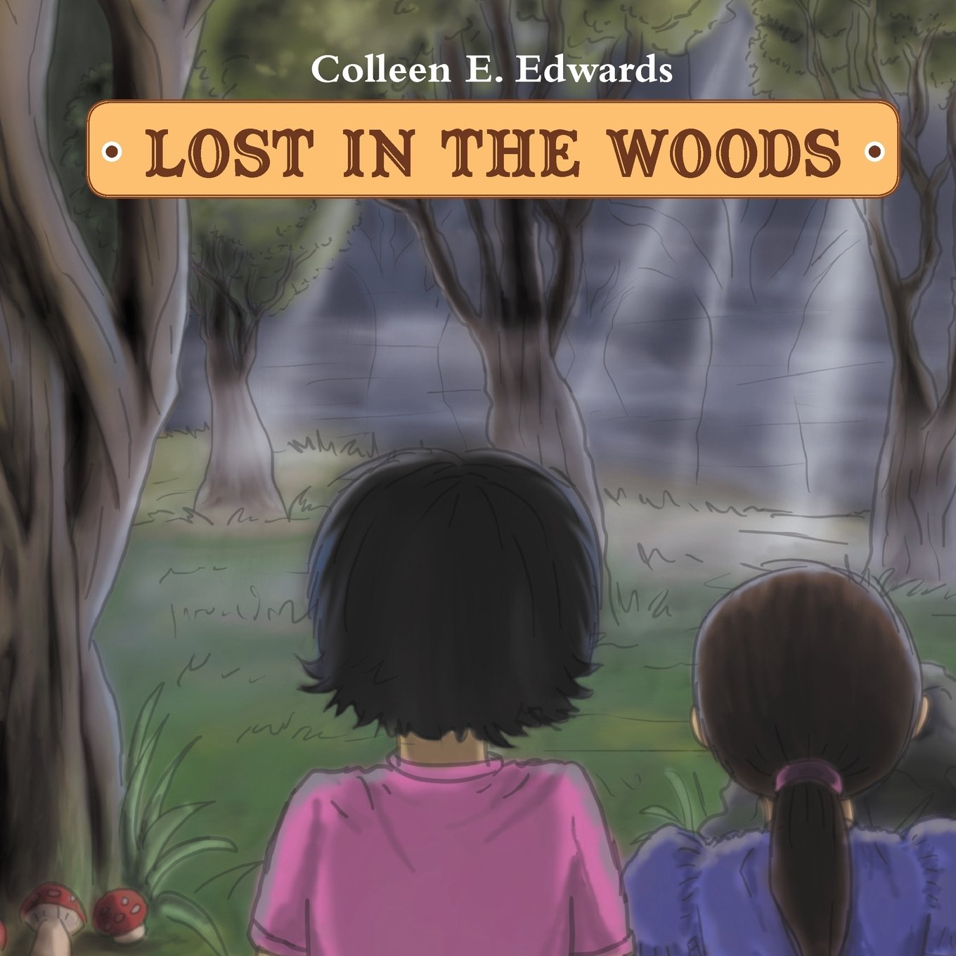 Lost In The Woods by Xlibris