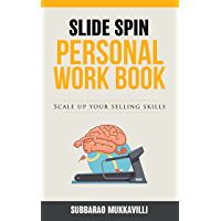 Slide Spin - Personal Work Book: Scale up your Selling Skills (English Edition)