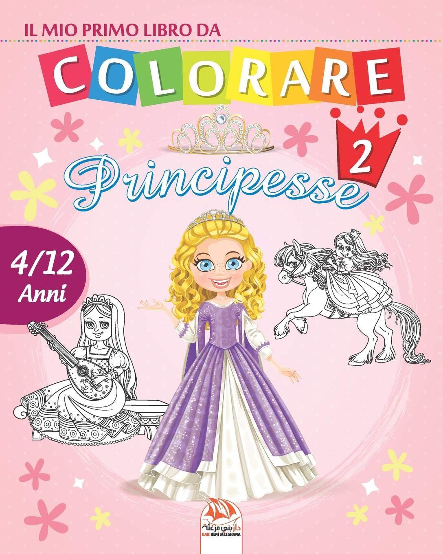 Buy Il Mio Primo Libro Da Colorare Principesse 2 Libro Da