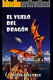 El Vuelo Del Dragón: Parte 1