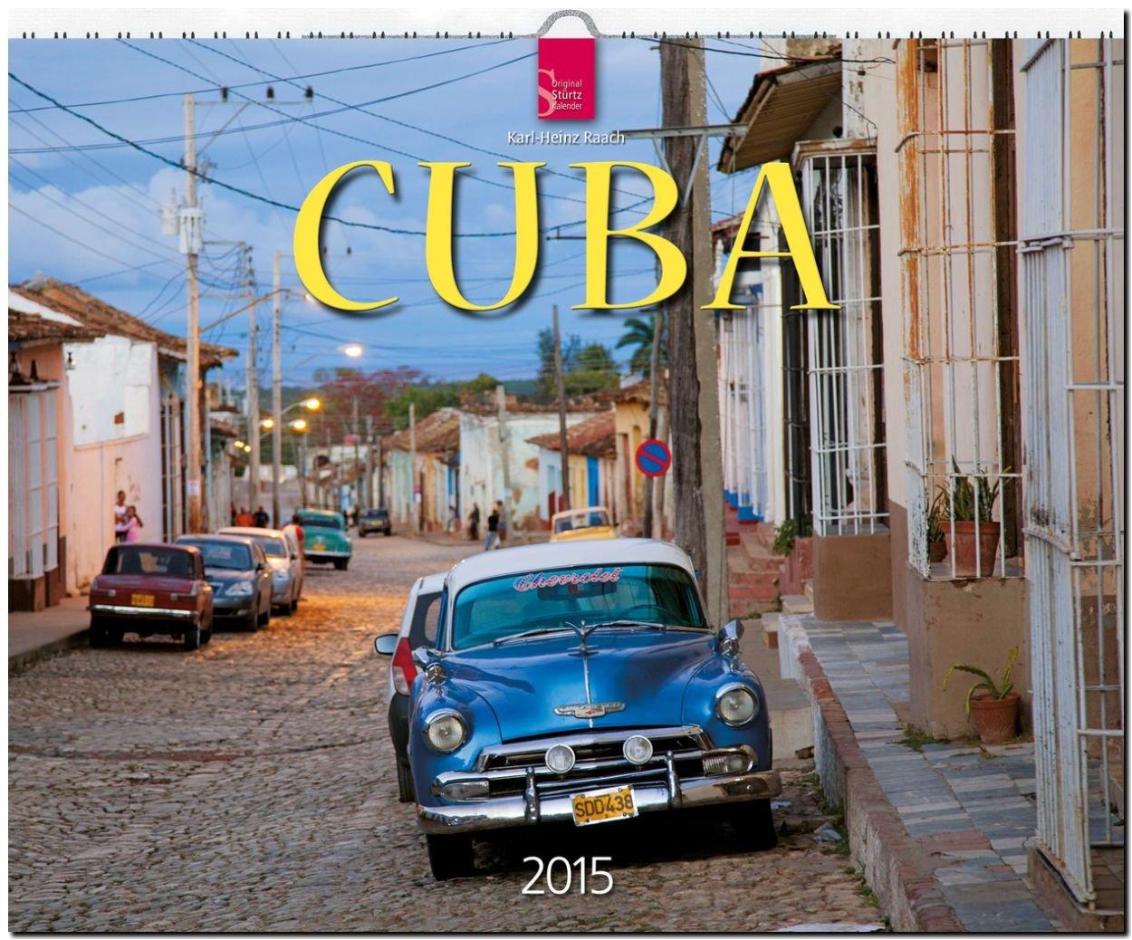 Cuba 2015 - Original Stürtz-Kalender - Großformat 60 x 48 cm