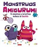 Monstruos Amigurumi. 15 simpáticos y terroríficos muñecos de ganchillo