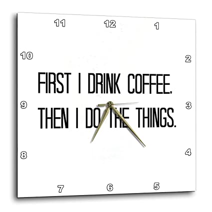 Amazoncom 3drose Gabriella B Quote Image Of First I Drink