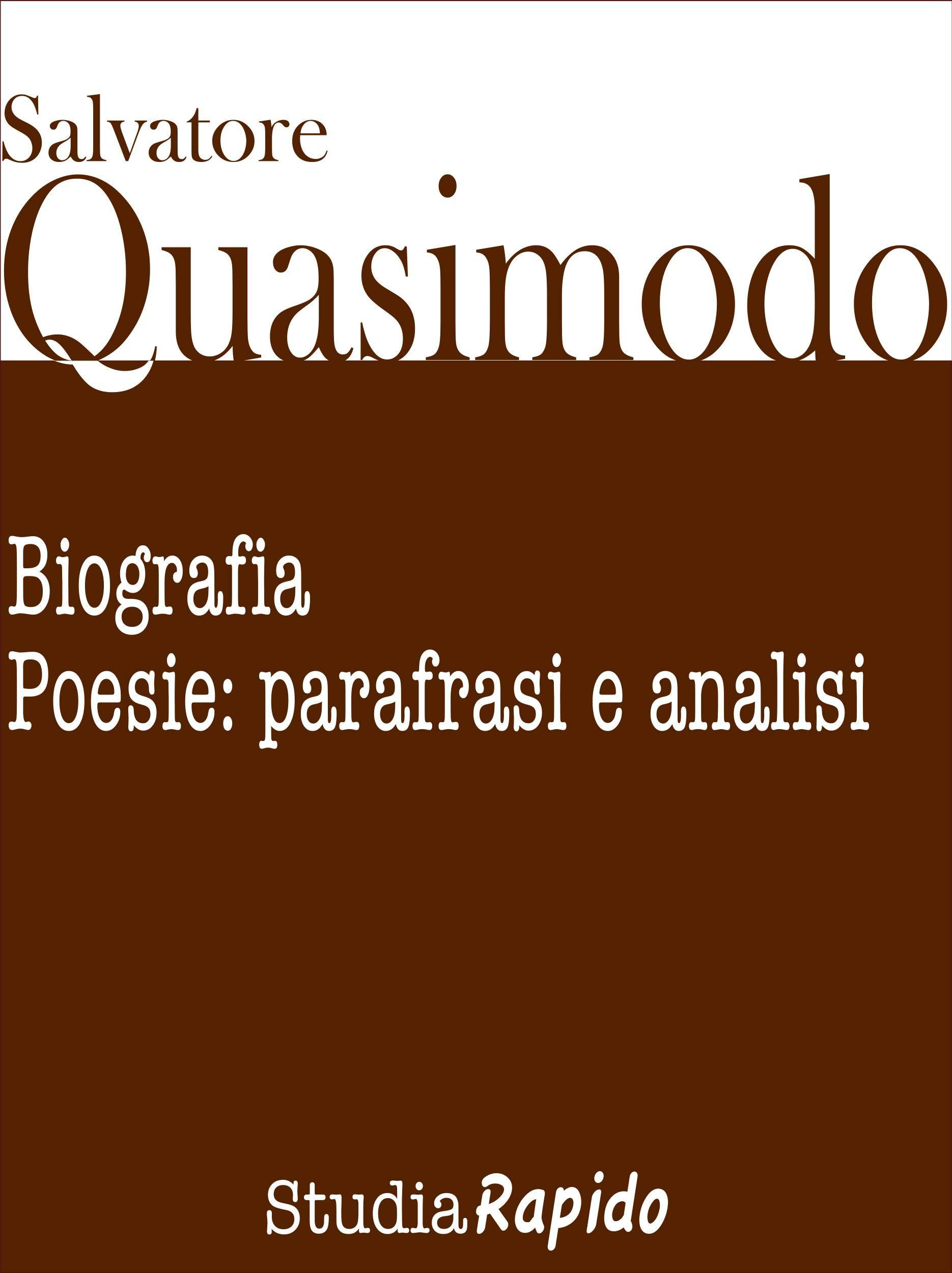 Salvatore Quasimodo. Biografia Poesie  Parafrasi E Analisi  Italian Edition