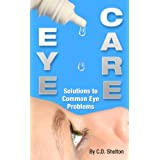 Eye Problems (Eye Care: Solutions to Common Eye Problems Book 1)