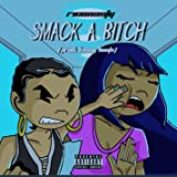 Smack A Bitch [Explicit]