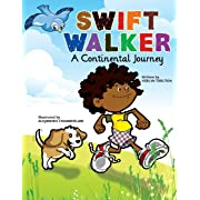 Swift Walker: A Continental Journey: Geography Books for Kids! (Volume 1)