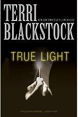True Light (The Restoration Series Book 3) Kindle Edition