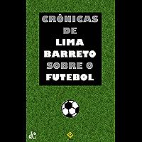 Crônicas de Lima Barreto sobre o Futebol