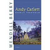 Andy Catlett, Early Travels: A Novel (Port William)