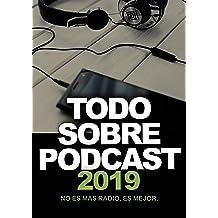 Todo Sobre Podcast: No es más radio, es mejor (Spanish Edition) Apr 23, 2016