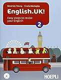 English.UK! Con espansione online. Con CD Audio. Per le Scuole superiori: 2