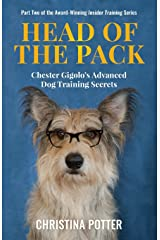 Head of the Pack: Chester Gigolo's Advanced Dog Training Secrets (Insider Training) Paperback