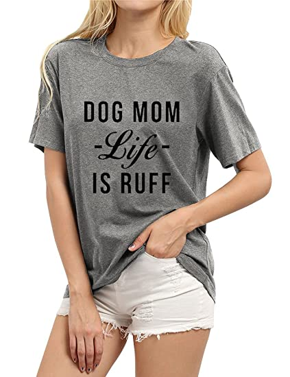 0dab6d10ecee6 Image Unavailable. Image not available for. Color  Ezcosplay Women Dog MOM  Life is Ruff Graphic Tees ...