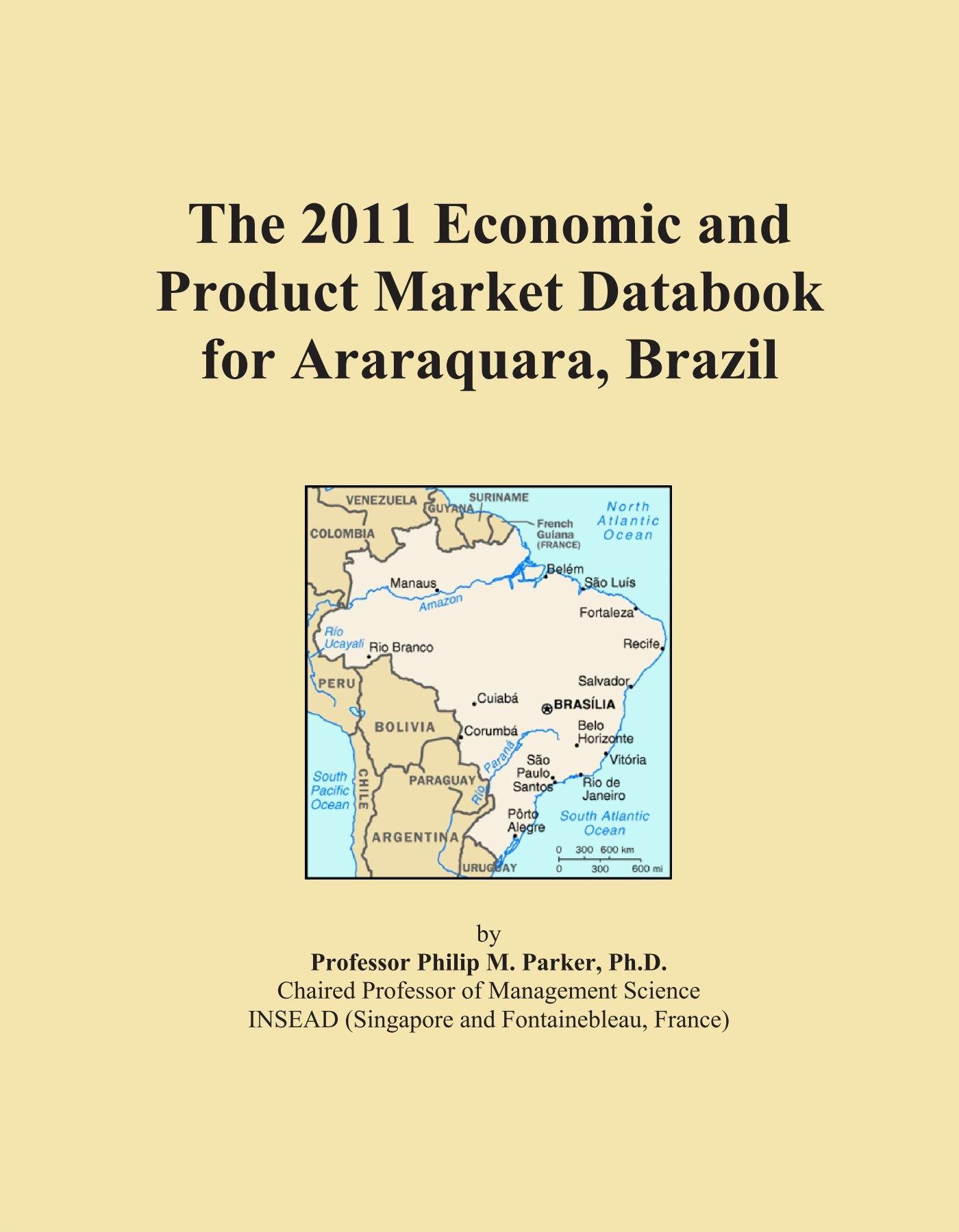 The 2011 Economic and Product Market Databook for Araraquara, Brazil PDF