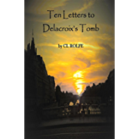 Ten Letters to Delacroix's Tomb