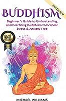 Buddhism: Beginner's Guide To Understanding &