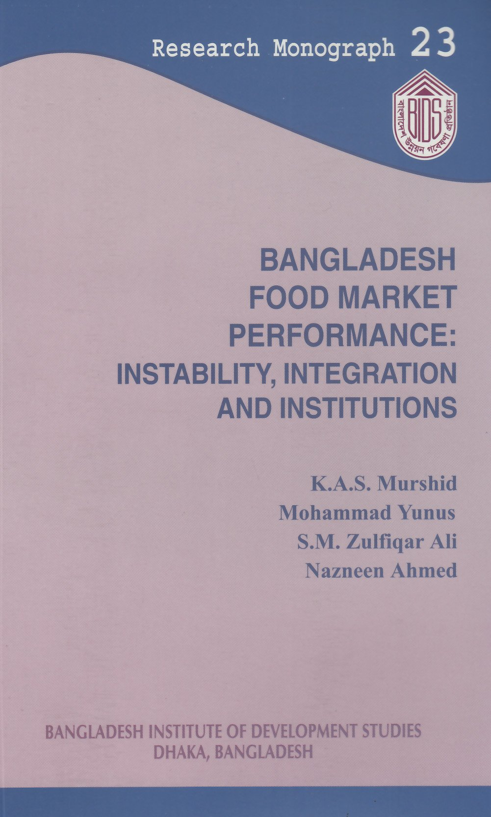 Download Bangladesh Food Market Performance: Instability, Integration and Institutions pdf