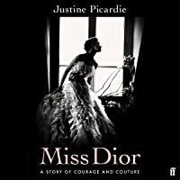 Miss Dior: A Story of Courage and Couture