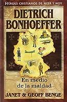 Dietrich Bonhoeffer: En Medio De La Maldad =