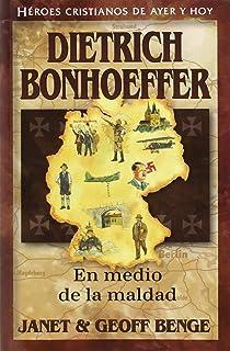 Dietrich Bonhoeffer (Spanish Edition) Dietrich Bonhoeffer: En Medio de la Maldad (Heroes
