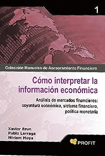 COMO INTERPRETAR LA INFORMACION ECONOMICA (Colección Manuales de Asesoramiento Financiero nº 1) (Spanish