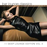 Bar Lounge Classics Deep Lounge Edition, Vol. 3
