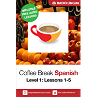 Coffee Break Spanish 1: Lessons 1-5 - Learn Spanish in your coffee break