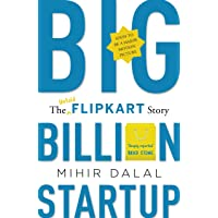 Big Billion Startup - The Untold Flipkart Story