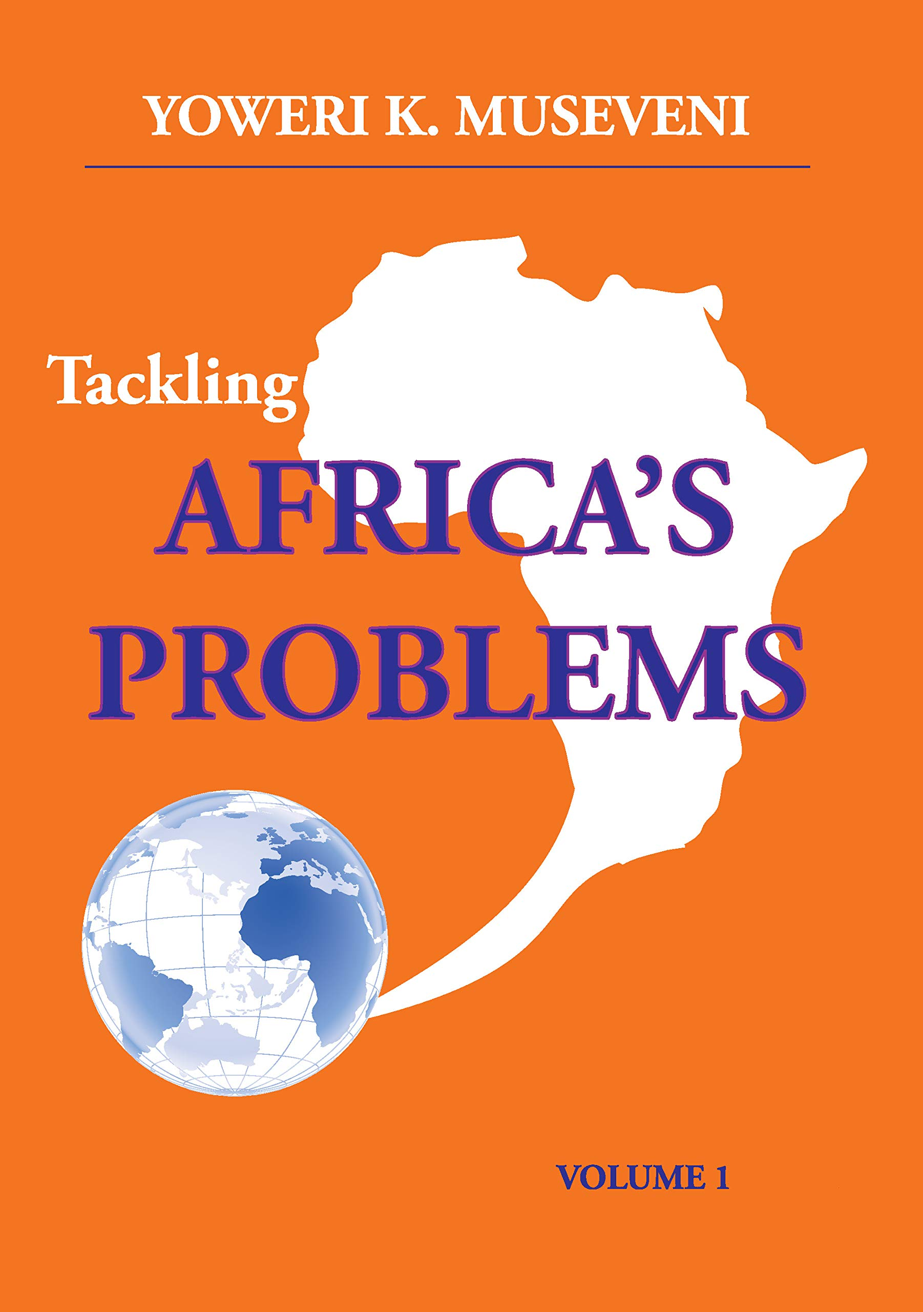Tackling AFRICA'S PROBLEMS  English Edition