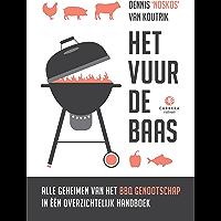 Het vuur de baas: Alle geheimen van het BBQ Genootschap